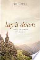 Lay it Down – Living in the Freedom of the Gospel